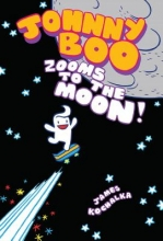 Kochalka, James Johnny Boo Zooms to the Moon