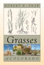 Shaw, Robert B. Grasses of Colorado