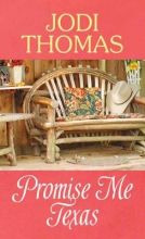 Thomas, Jodi Promise Me Texas