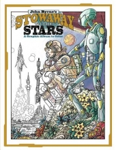 John Byrne John Byrne`s Stowaway To The Stars A Graphic Album To Color