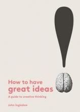 Ingledew, John How to Have Great Ideas