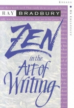Bradbury, Ray D. Zen in the Art of Writing