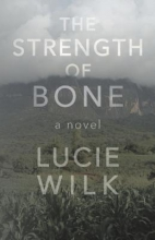 Wilk, Lucie The Strength of Bone