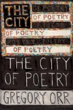 Orr, Gregory The City of Poetry