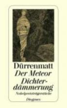 Dürrenmatt, Friedrich Der Meteor. Dichterdmmerung