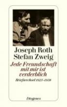 Roth, Joseph Jede Freundschaft mit mir ist verderblich