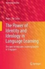 Peter I. De Costa The Power of Identity and Ideology in Language Learning