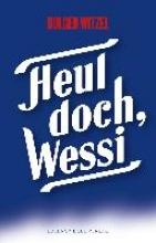 Witzel, Holger Heul doch, Wessi