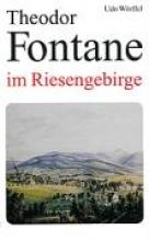 Wörffel, Udo Theodor Fontane im Riesengebirge