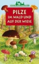 Bustarret, Nicole Ensslins kleine Naturfhrer. Pilze im Wald und auf der Wiese