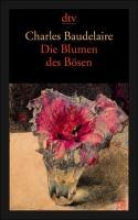 Baudelaire, Charles Die Blumen des Bösen Les Fleurs du Mal