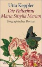 Keppler, Utta Die Falterfrau. Maria Sibylla Merian. Großdruck