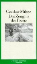 Milosz, Czeslaw Das Zeugnis der Poesie