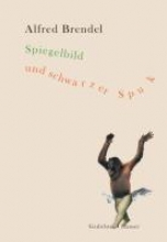 Brendel, Alfred Spiegelbild und schwarzer Spuk