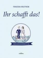 Wolffheim, Franziska Ihr schafft das!