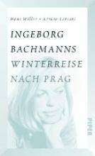 Höller, Hans Ingeborg Bachmanns Winterreise nach Prag