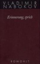 Nabokov, Vladimir Gesammelte Werke 22. Erinnerung, sprich