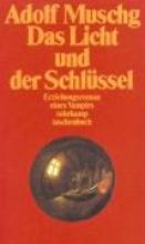 Muschg, Adolf Das Licht und der Schlüssel