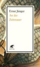 Jünger, Ernst An der Zeitmauer