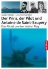 Triebel, Claas Der Prinz, der Pilot und Antoine de Saint-Exupry