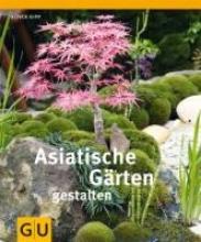 Kipp, Oliver Asiatische Gärten gestalten