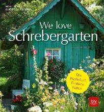 Rist, Martin We love Schrebergarten