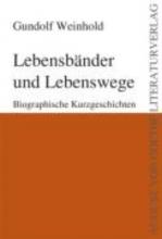 Weinhold, Gundolf Lebensbänder und Lebenswege