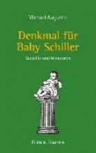Augustin, Michael Denkmal für Baby Schiller