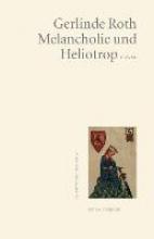Roth, Gerlinde Melancholie und Heliotrop