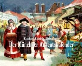 Dreyer, Angelika Klaubauf, Klpfeln, Kletzenbrot: Der Mnchner Adventskalender