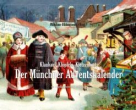 Dreyer, Angelika Klaubauf, Kl�pfeln, Kletzenbrot: Der M�nchner Adventskalender