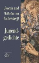 Eichendorf, Wilhelm von Jugendgedichte