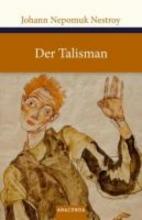 Nestroy, Johann Nepomuk Der Talisman