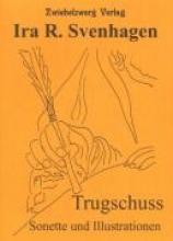 Svenhagen, Ira R Trugschuss