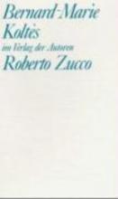 Koltes, Bernard-Marie Roberto Zucco. Tabataba