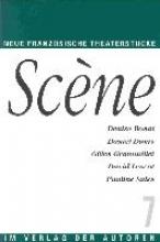 Scene 7. Fünf neue französische Theaterstücke