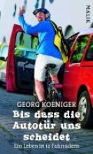 Koeniger, Georg Bis dass die Autotür uns scheidet