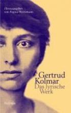 Kolmar, Gertrud Das lyrische Werk