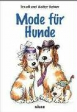 Reiner, Traudl Mode für Hunde