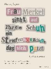 Jürgens, Martin Frau Merkel sieht auf ihrem Schuh ein Streifenhrnchen, das sich putzt