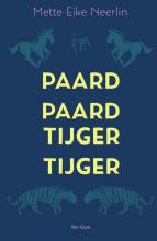 Mette Eike Neerlin , Paard, paard, tijger, tijger