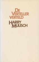 Harry  Mulisch De verteller verteld