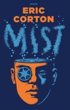 Eric Corton , Mist