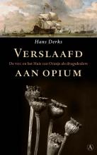 Hans  Derks Verslaafd aan opium