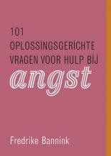 Frederike Bannink , 101 oplossingsgerichte vragen voor hulp bij angst