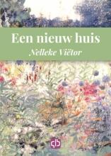 Nelleke  Viëtor Een nieuw huis - grote letter uitgave