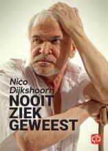 Nico  Dijkshoorn Nooit ziek geweest - grote letter uitgave