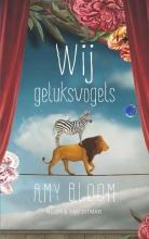 Amy  Bloom Wij geluksvogels