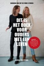 Barbara van Erp, Femke  Sterken Dit is het boek voor ouders met een leven