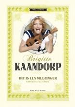 Brigitte Kaandorp , Dit is een meezinger